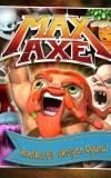 Max Axe-Epik Macera!